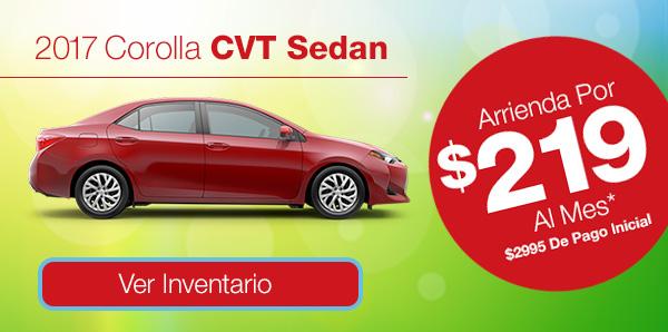 2017 Corolla CVT Sedan Arrienda Por $219 Al Mes* $2995 De Pago Inicial