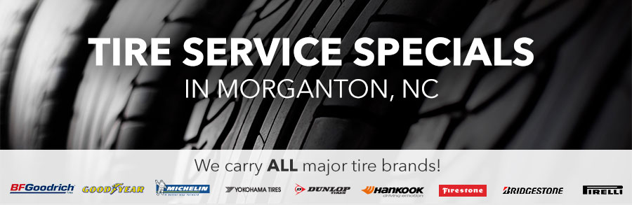 Tire Service Specials in Morganton, NC - We carry ALL major brands!