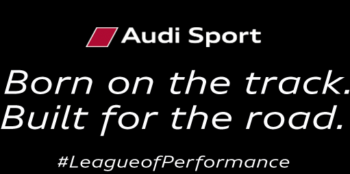 Audi Sport Born on the track. Built for the road.