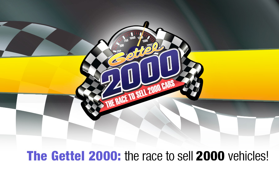 The Gettel 2000 the Race to Sell 2000 Vehicles!