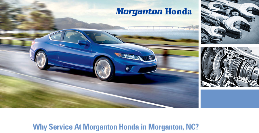 Why Service at Morganton Honda | Morganton NC | Serving Hickory, Asheville & Valdese
