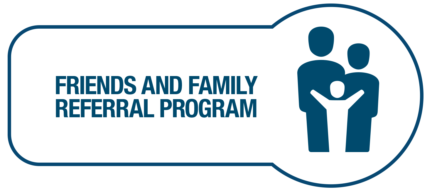 Friends and Family Refferal Program