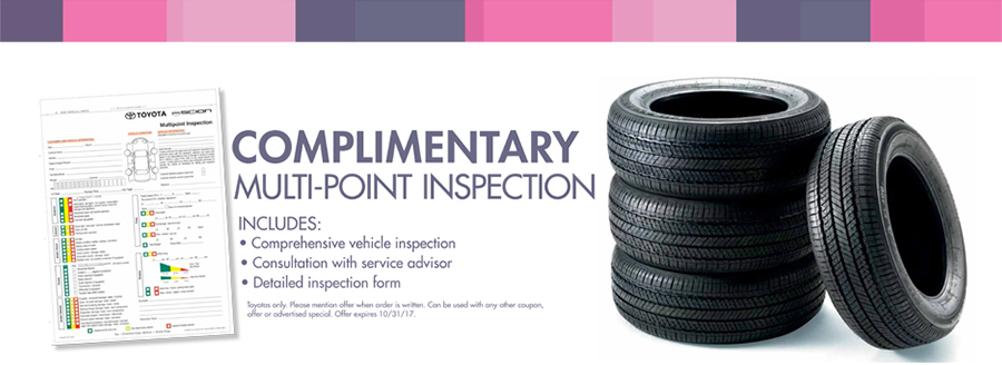 Complimentary Multi-Point Inspection   Includes: Comprehensive vehicles inspection Consultation with service advisor Detailed inspection form